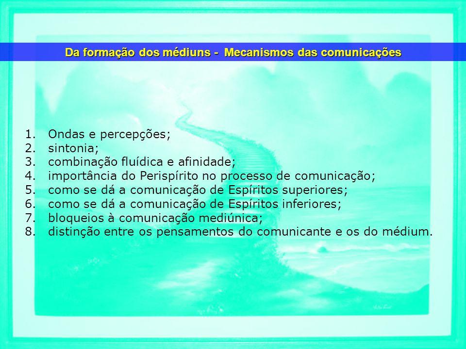 Da formação dos médiuns - Mecanismos das comunicações