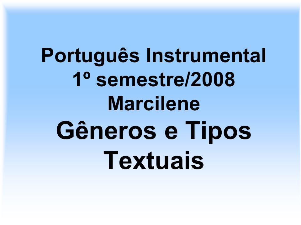 Português Instrumental 1º semestre/2008 Marcilene Gêneros e Tipos Textuais