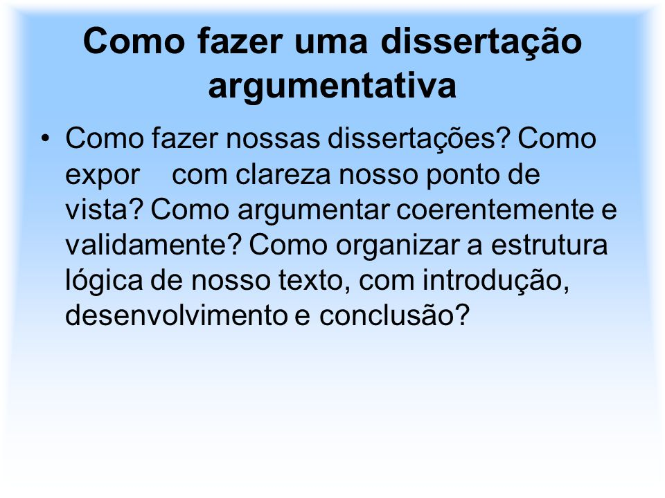 Como fazer uma dissertação argumentativa
