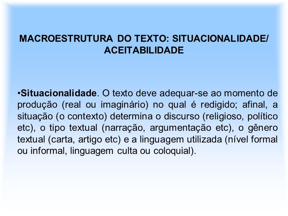 MACROESTRUTURA DO TEXTO: SITUACIONALIDADE/ ACEITABILIDADE