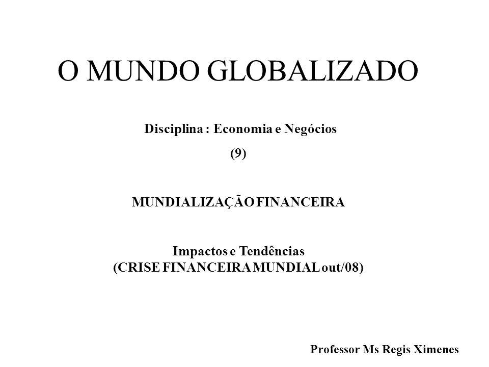 O MUNDO GLOBALIZADO Disciplina : Economia e Negócios