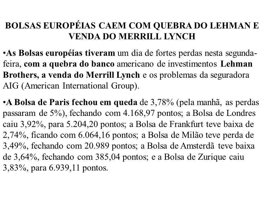 BOLSAS EUROPÉIAS CAEM COM QUEBRA DO LEHMAN E VENDA DO MERRILL LYNCH