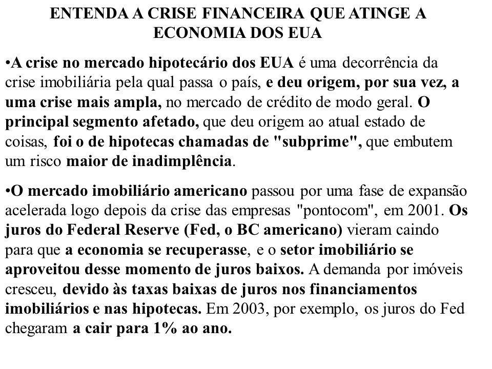 ENTENDA A CRISE FINANCEIRA QUE ATINGE A ECONOMIA DOS EUA