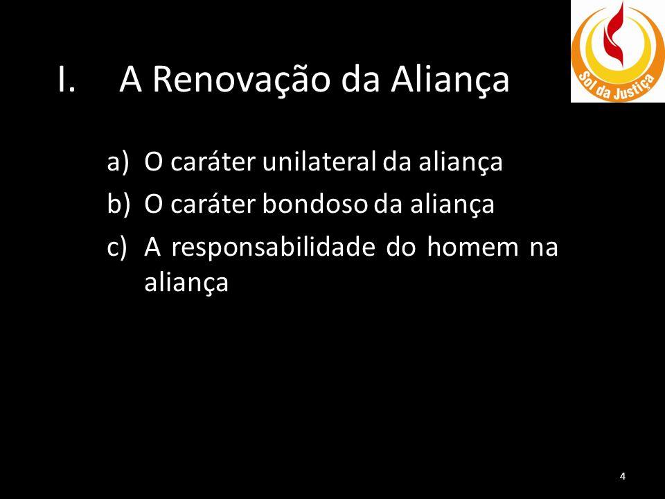 A Renovação da Aliança O caráter unilateral da aliança