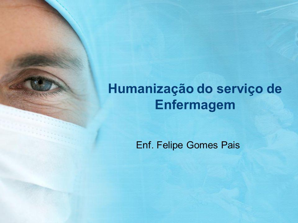 Humanização do serviço de Enfermagem