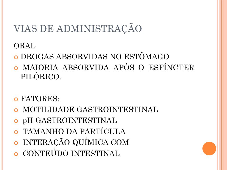 VIAS DE ADMINISTRAÇÃO ORAL DROGAS ABSORVIDAS NO ESTÔMAGO