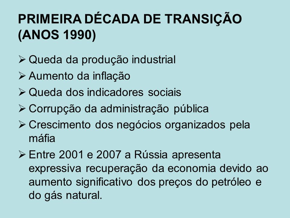 PRIMEIRA DÉCADA DE TRANSIÇÃO (ANOS 1990)