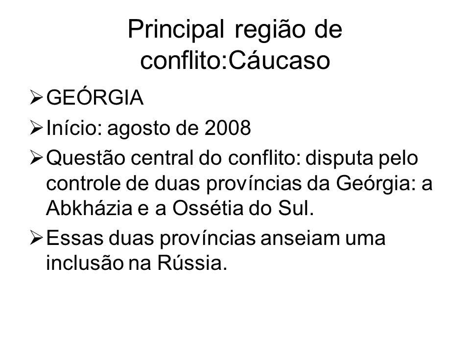 Principal região de conflito:Cáucaso