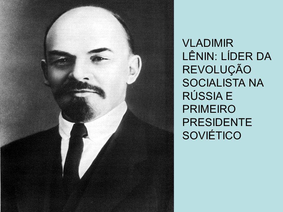 VLADIMIR LÊNIN: LÍDER DA REVOLUÇÃO SOCIALISTA NA RÚSSIA E PRIMEIRO PRESIDENTE SOVIÉTICO