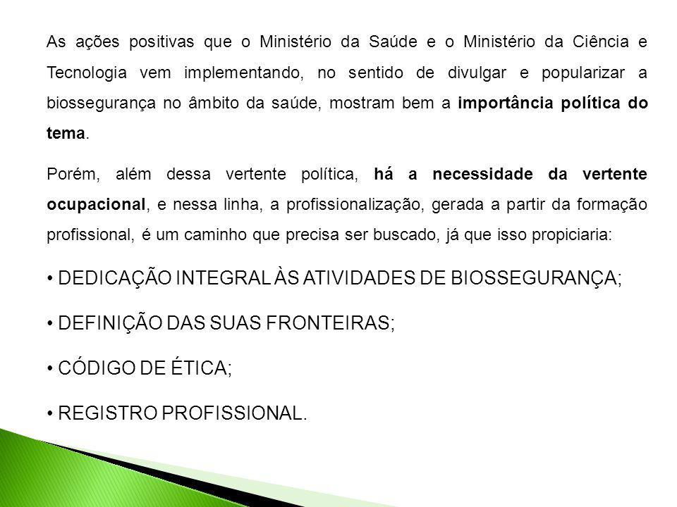 DEDICAÇÃO INTEGRAL ÀS ATIVIDADES DE BIOSSEGURANÇA;