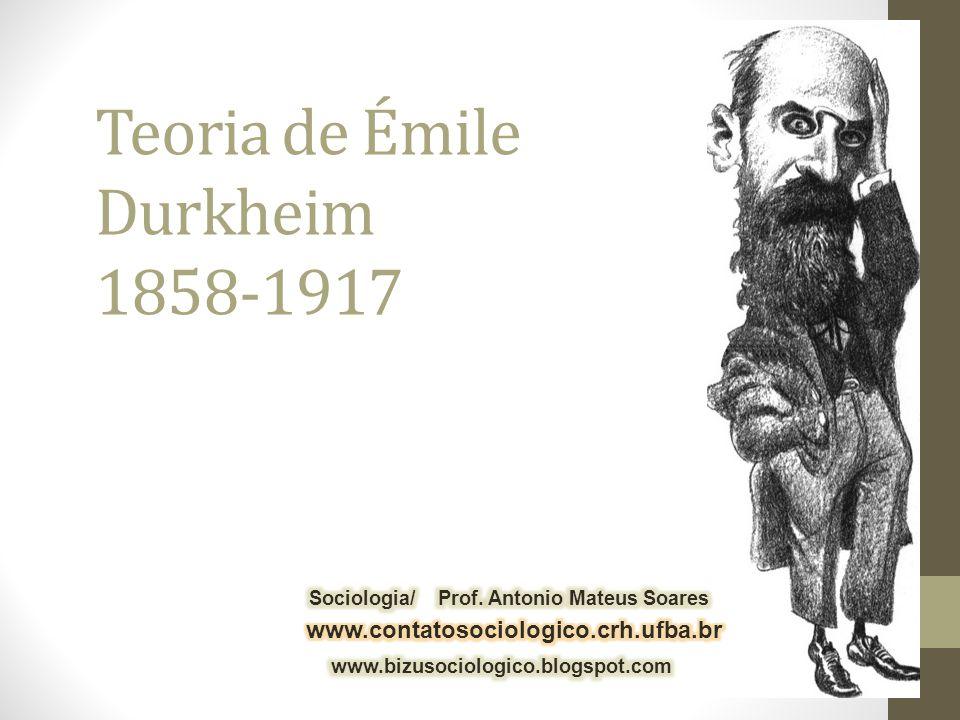 Teoria de Émile Durkheim 1858-1917