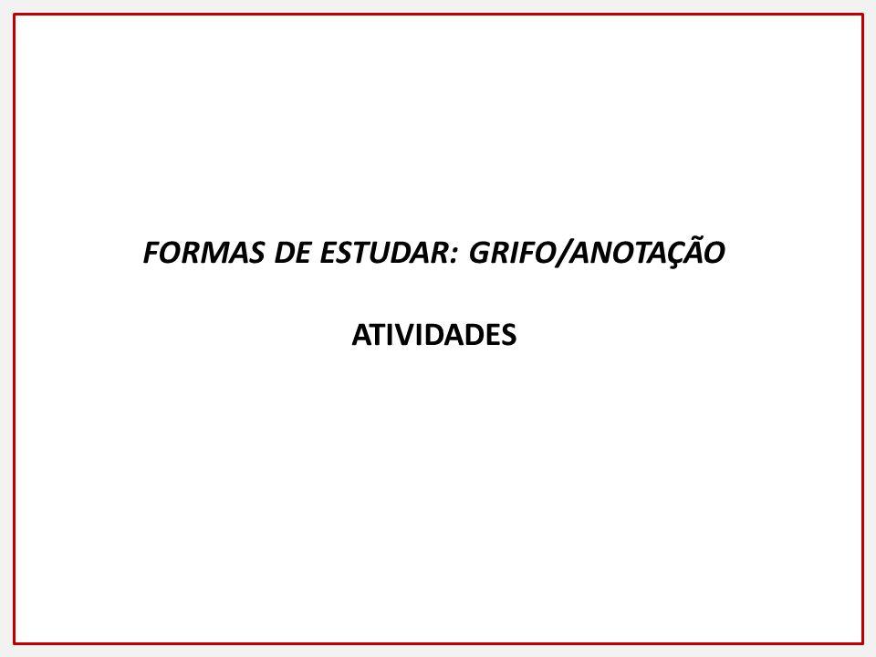 FORMAS DE ESTUDAR: GRIFO/ANOTAÇÃO
