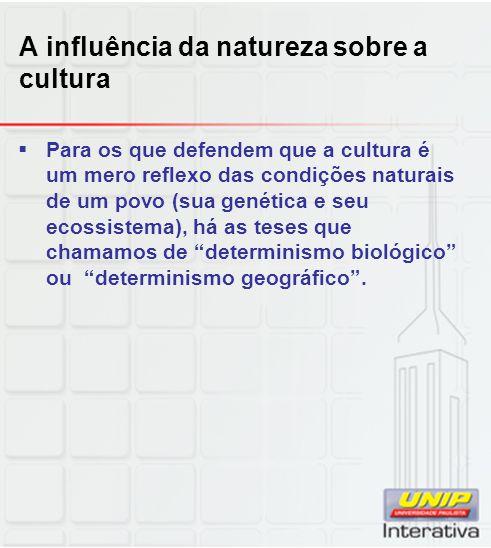 A influência da natureza sobre a cultura
