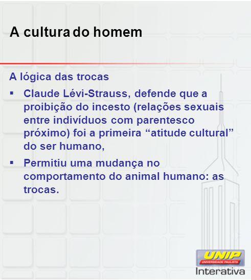A cultura do homem A lógica das trocas