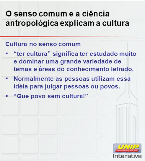 O senso comum e a ciência antropológica explicam a cultura