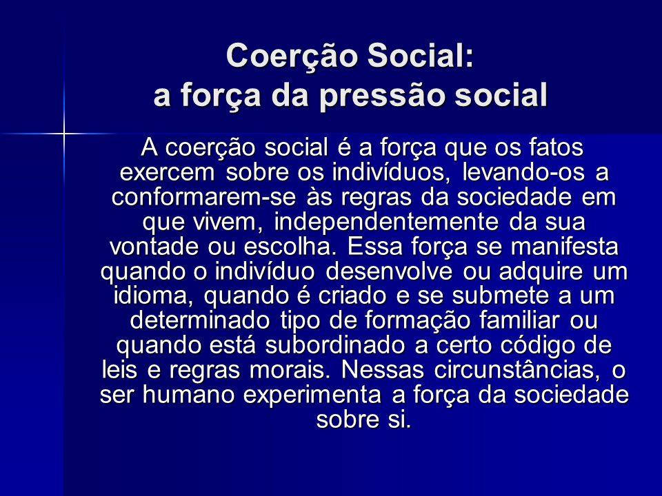 Coerção Social: a força da pressão social