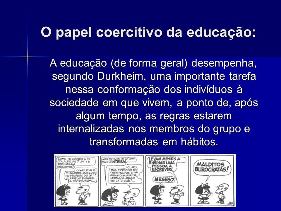 O papel coercitivo da educação: