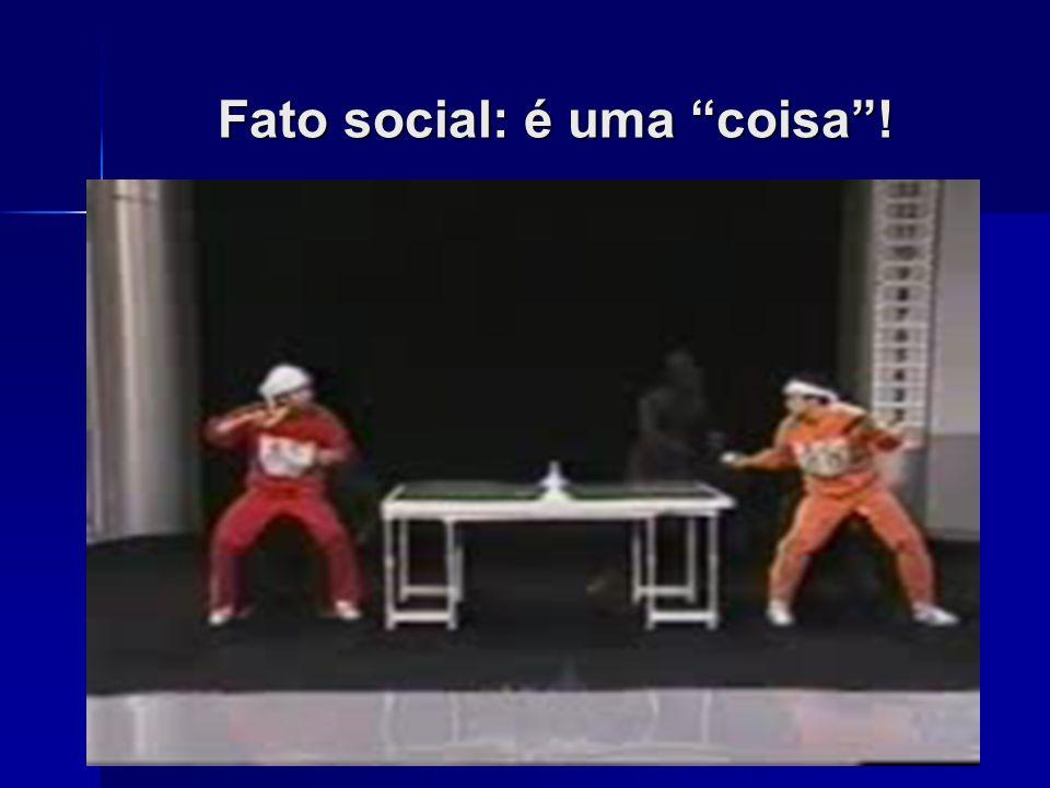 Fato social: é uma coisa !