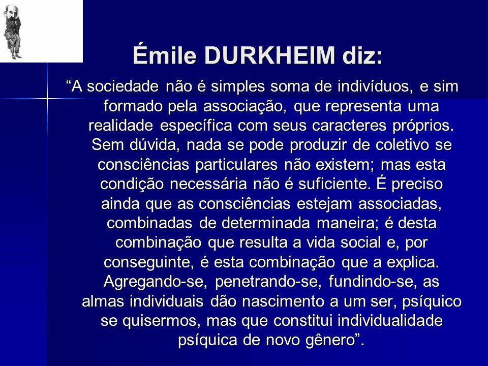 Émile DURKHEIM diz: