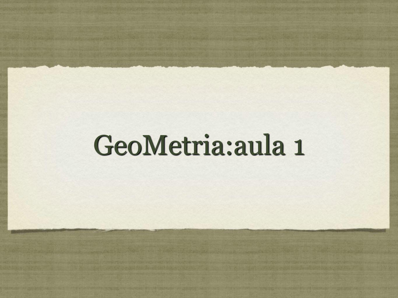 GeoMetria:aula 1
