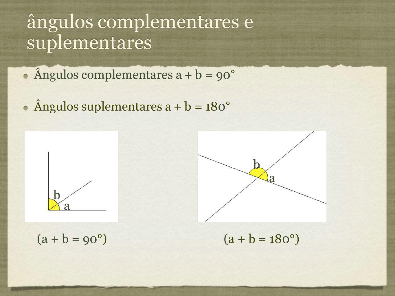 ângulos complementares e suplementares