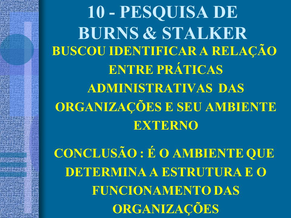 10 - PESQUISA DE BURNS & STALKER