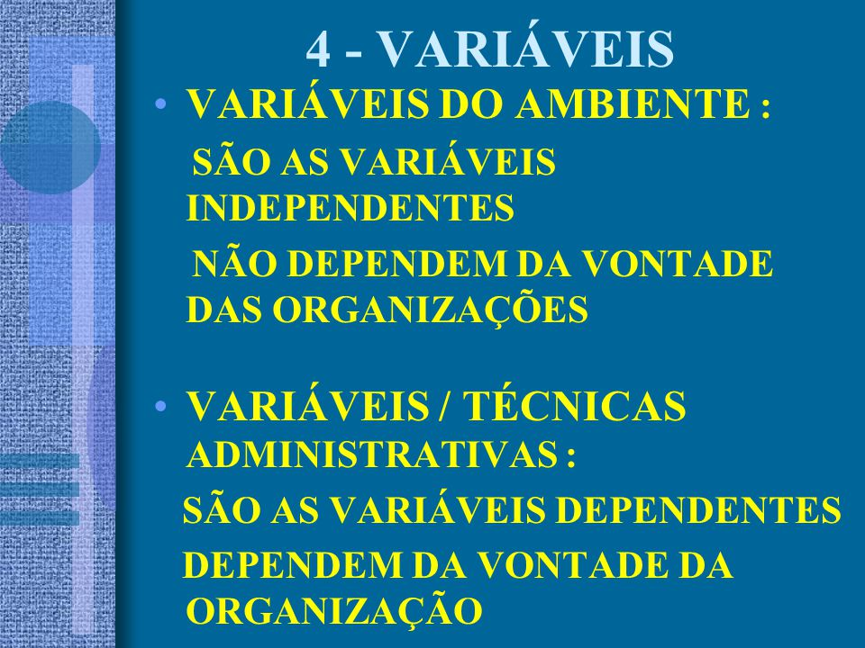 4 - VARIÁVEIS VARIÁVEIS DO AMBIENTE :