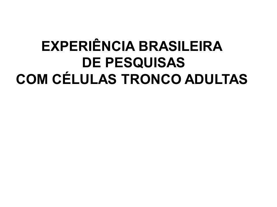 EXPERIÊNCIA BRASILEIRA COM CÉLULAS TRONCO ADULTAS