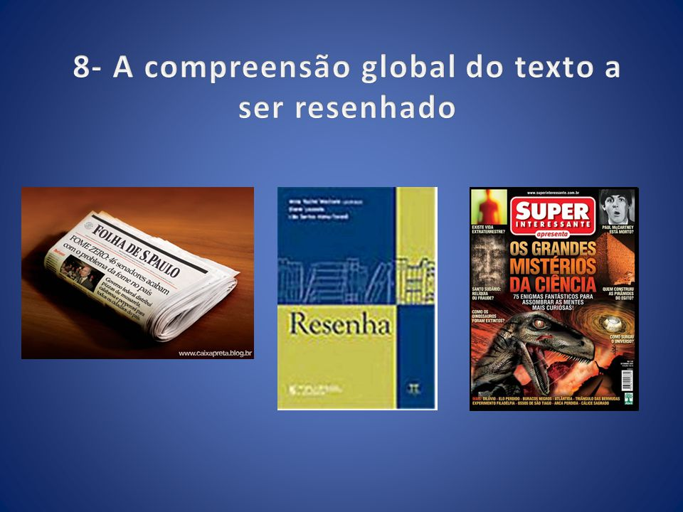 8- A compreensão global do texto a