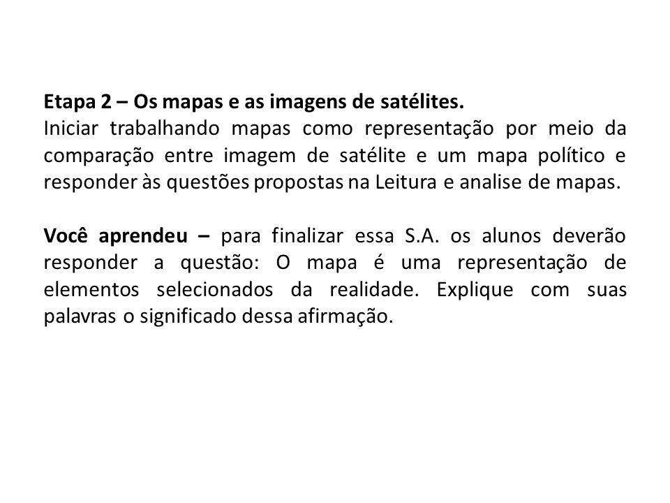 Etapa 2 – Os mapas e as imagens de satélites.