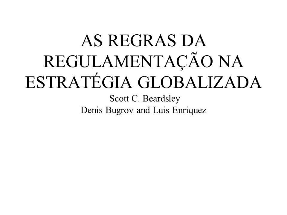 AS REGRAS DA REGULAMENTAÇÃO NA ESTRATÉGIA GLOBALIZADA Scott C