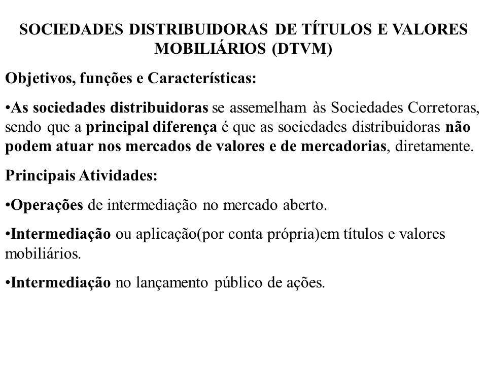 SOCIEDADES DISTRIBUIDORAS DE TÍTULOS E VALORES MOBILIÁRIOS (DTVM)