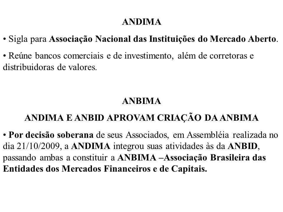 ANDIMA E ANBID APROVAM CRIAÇÃO DA ANBIMA