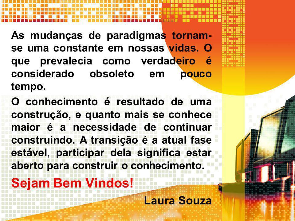 Sejam Bem Vindos! Laura Souza