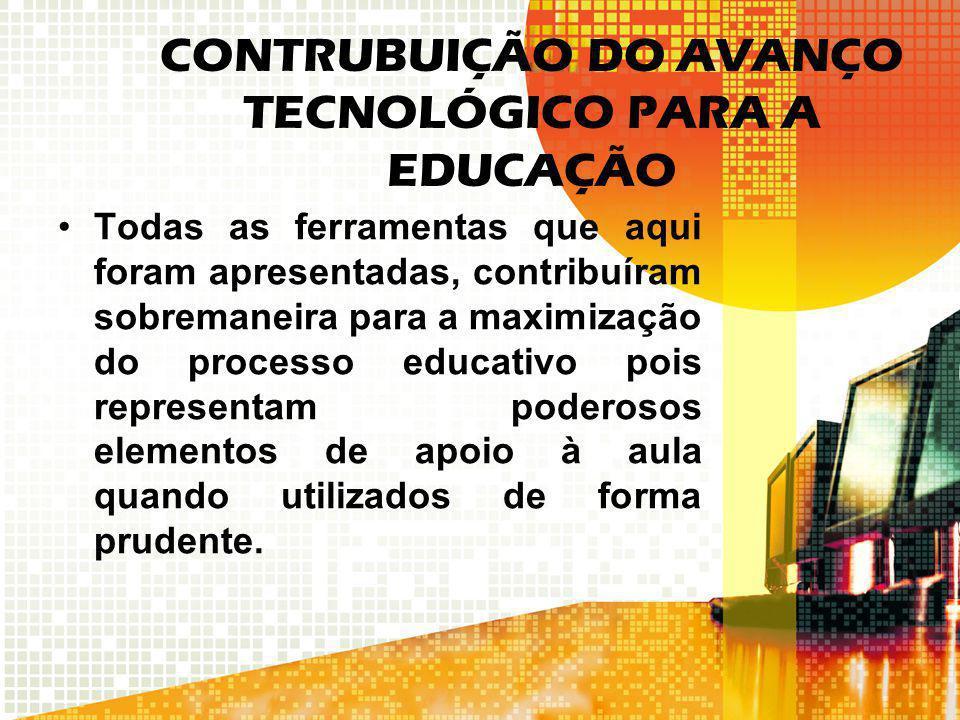 CONTRUBUIÇÃO DO AVANÇO TECNOLÓGICO PARA A EDUCAÇÃO