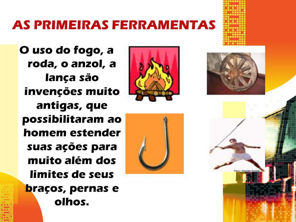 AS PRIMEIRAS FERRAMENTAS