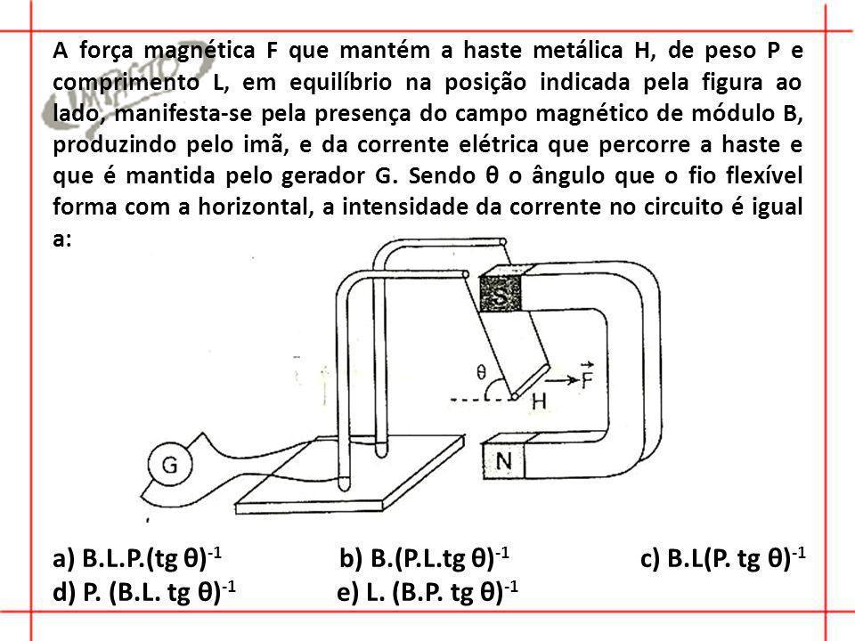 a) B.L.P.(tg θ)-1 b) B.(P.L.tg θ)-1 c) B.L(P. tg θ)-1