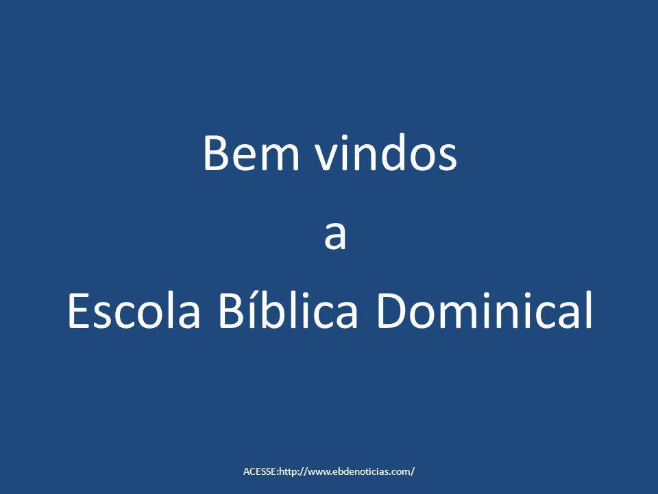 Bem vindos a Escola Bíblica Dominical