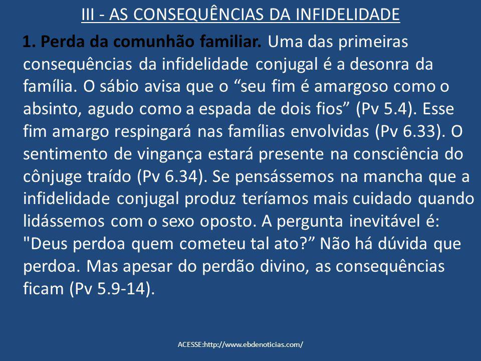 III - AS CONSEQUÊNCIAS DA INFIDELIDADE