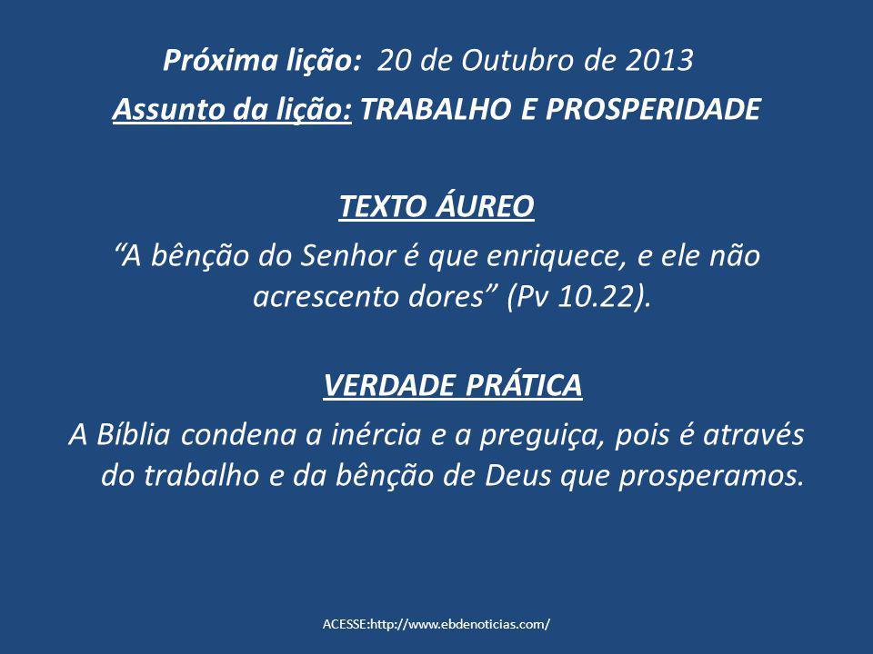 Próxima lição: 20 de Outubro de 2013