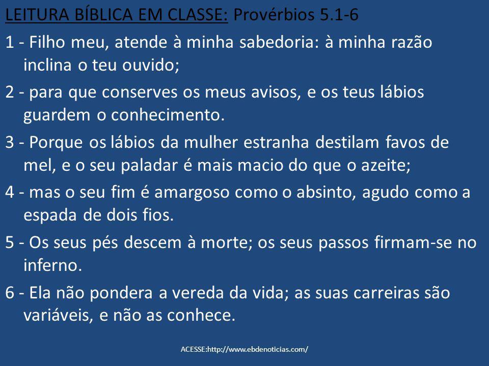 LEITURA BÍBLICA EM CLASSE: Provérbios 5.1-6