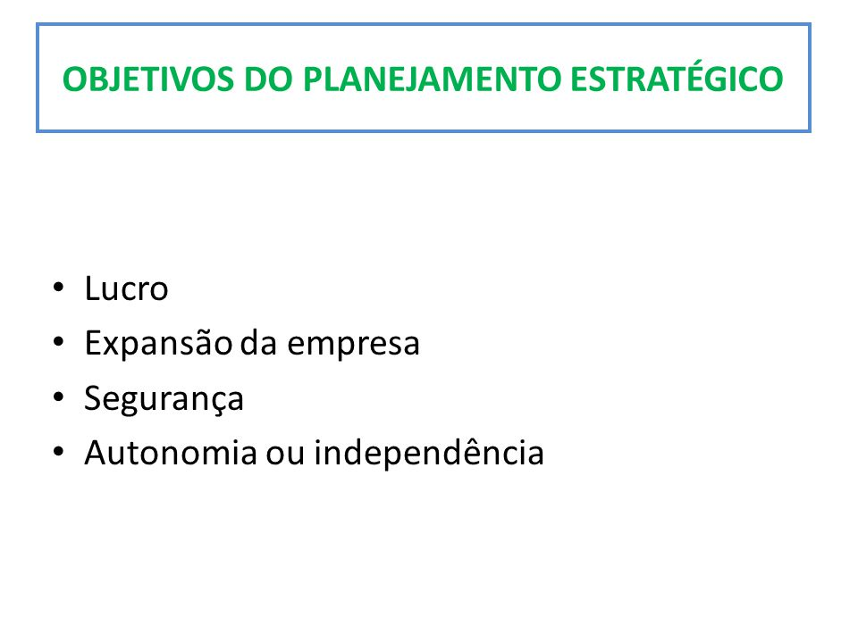 OBJETIVOS DO PLANEJAMENTO ESTRATÉGICO