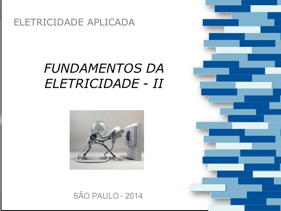 FUNDAMENTOS DA ELETRICIDADE - II