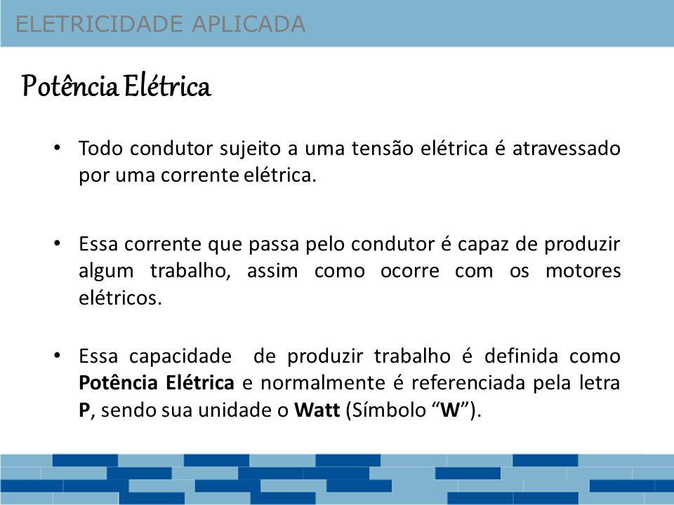 Potência Elétrica ELETRICIDADE APLICADA