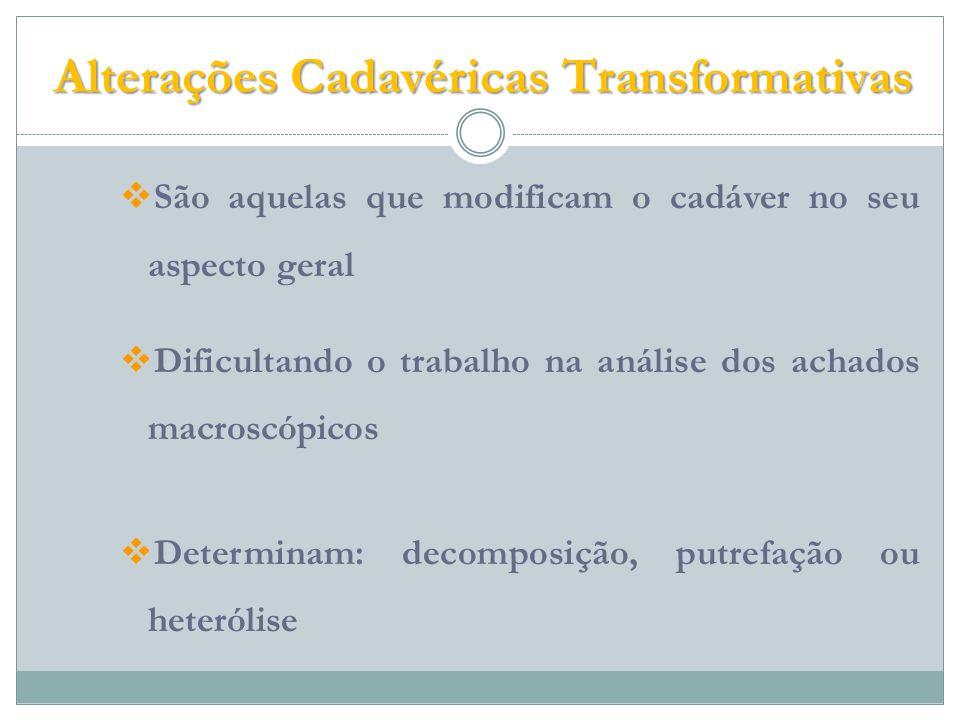 Alterações Cadavéricas Transformativas