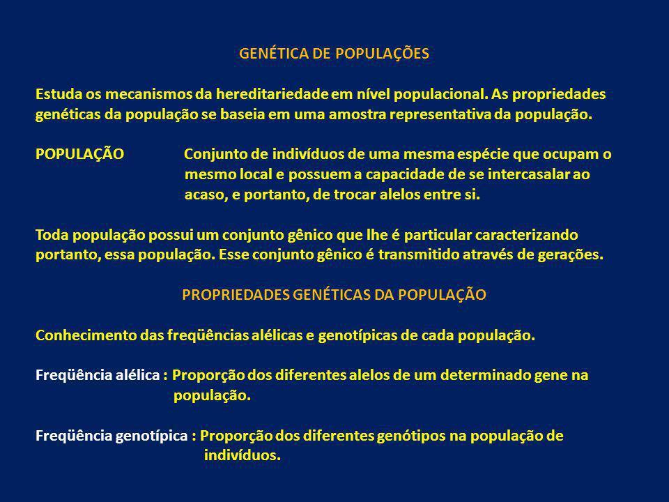 GENÉTICA DE POPULAÇÕES PROPRIEDADES GENÉTICAS DA POPULAÇÃO
