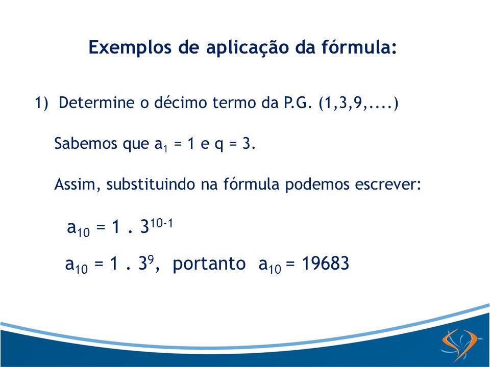 Exemplos de aplicação da fórmula: