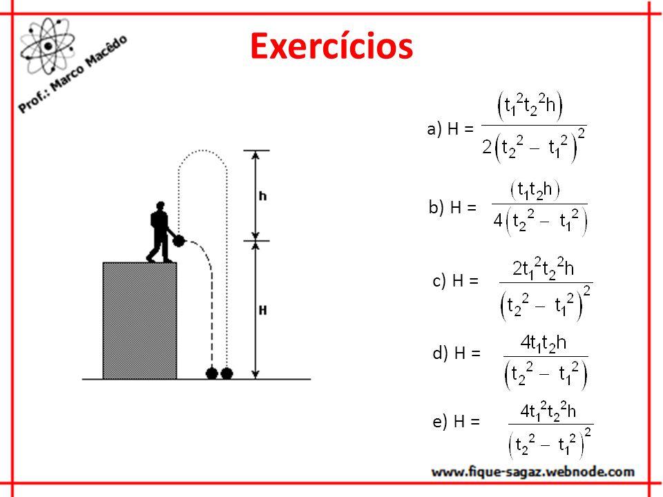 Exercícios a) H = b) H = c) H = d) H = e) H =