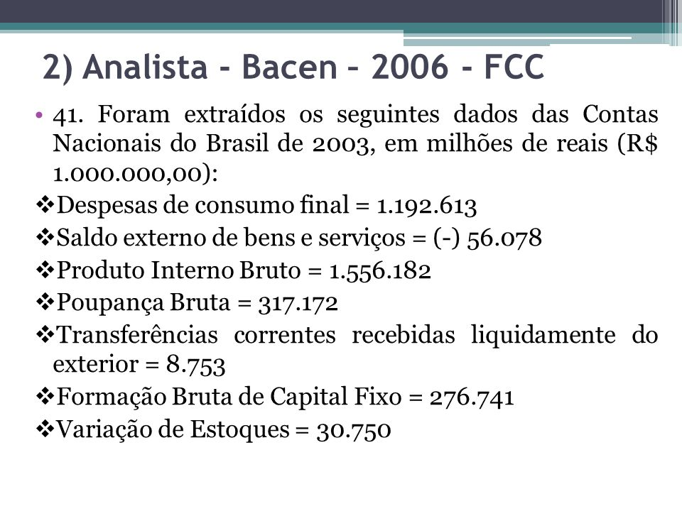 2) Analista - Bacen – 2006 - FCC