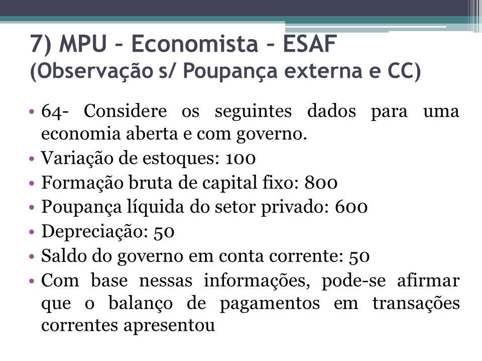 7) MPU – Economista – ESAF (Observação s/ Poupança externa e CC)
